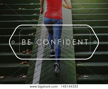 Be Confident Optimism Positivity Concept