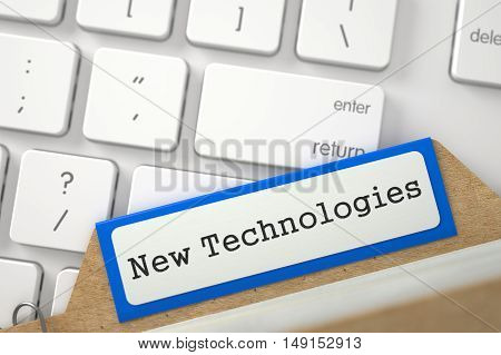 New Technologies written on Blue Card File on Background of White Modern Computer Keypad. Closeup View. Blurred Illustration. 3D Rendering.