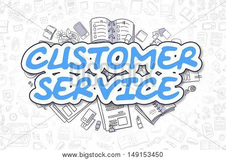 Customer Service - Sketch Business Illustration. Blue Hand Drawn Inscription Customer Service Surrounded by Stationery. Doodle Design Elements.