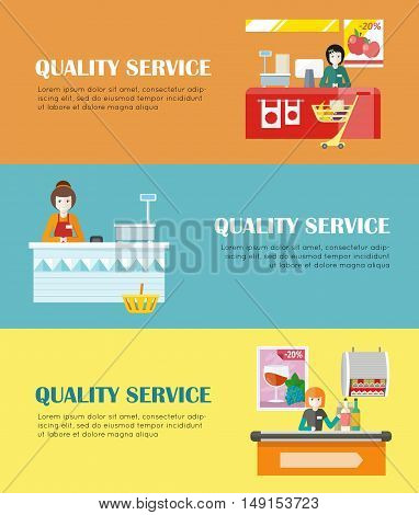 Set of quality service concept vector banners. Flat design. Smiling cashier woman seating under counter desk in grocery store. Fast and comfortable purchases illustrating for retail store advertising