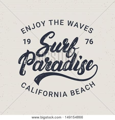 Surf paradise hand written lettering typography for label, badge, tee print in vintage style. Apparel design. Grunge texture. Light background. Vector illustration.