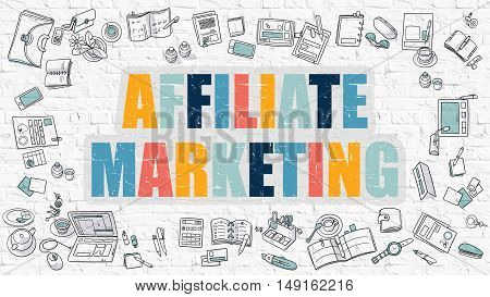 Affiliate Marketing - Multicolor Concept with Doodle Icons Around on White Brick Wall Background. Modern Illustration with Elements of Doodle Design Style.