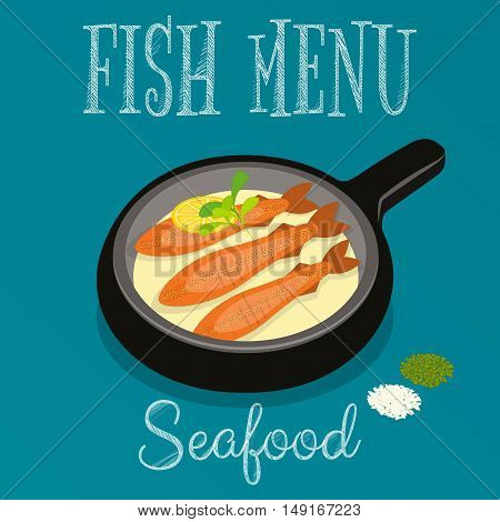Seafood Menu - Fried Fish in Frying Pan with Lemon on Blue Background. Vector illustration.