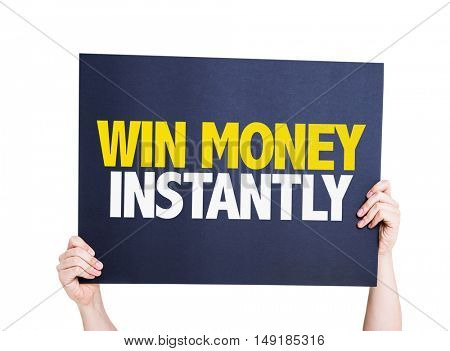 Win Money Instantly placard