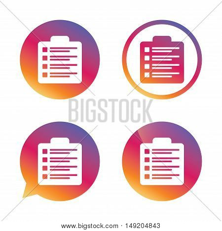 Checklist sign icon. Control list symbol. Survey poll or questionnaire form. Gradient buttons with flat icon. Speech bubble sign. Vector