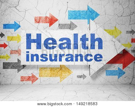 Insurance concept:  arrow with Health Insurance on grunge textured concrete wall background, 3D rendering