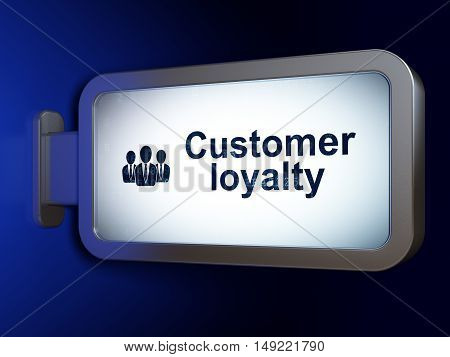 Marketing concept: Customer Loyalty and Business People on advertising billboard background, 3D rendering