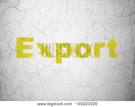 Finance concept: Yellow Export on textured concrete wall background