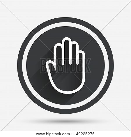 Hand sign icon. No Entry or stop symbol. Give me five. Circle flat button with shadow and border. Vector