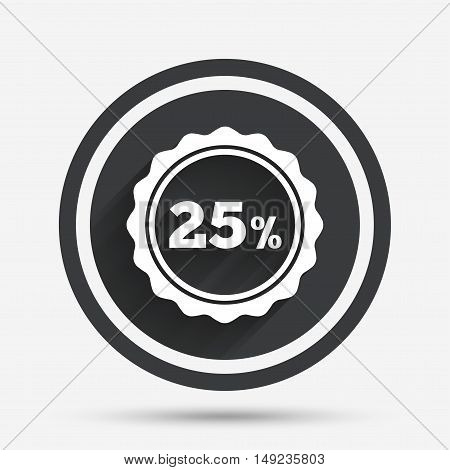 25 percent discount sign icon. Sale symbol. Special offer label. Circle flat button with shadow and border. Vector