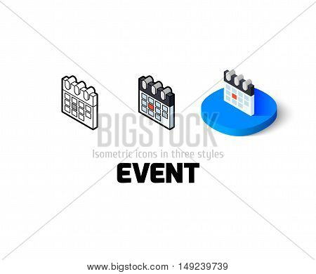 Event icon, vector symbol in flat, outline and isometric style