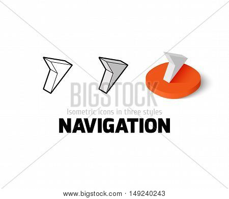 Navigation icon, vector symbol in flat, outline and isometric style