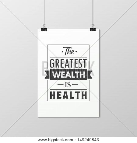 The greatest wealth is health - Quote typographical Background on the poster. Vector EPS10 illustration.