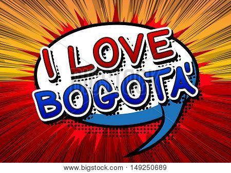 I Love Bogota - Comic book style text.