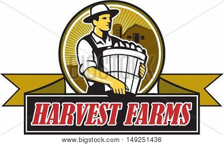 Illustration of an organic farmer carrying basket of harvest crops looking to the side set inside circle with barn and sunburst in the background and the words text Harvest Farms on a ribbon done in retro style.