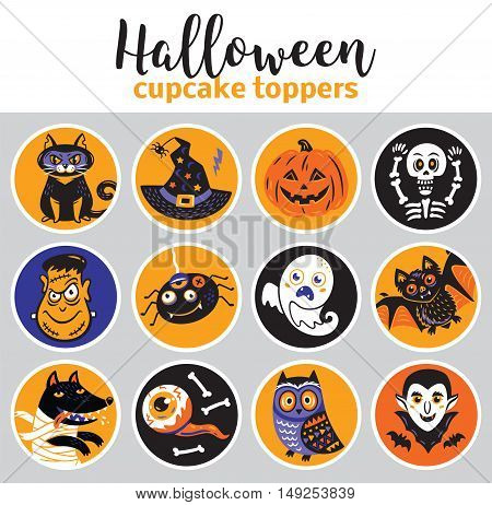 Cupcake toppers for Halloween. Vector illustration with cartoon characters. Cat, pumpkin, skeleton and spider, ghost, bat, wolf, mummy, owl and eyes