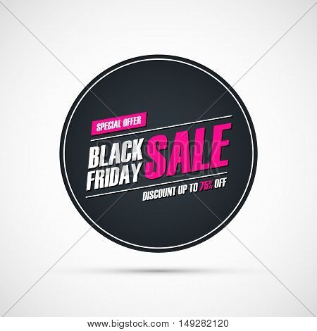 Black Friday Sale. Circle special offer banner, discount up to 75% off. Banner for business, promotion and advertising. Vector illustration.