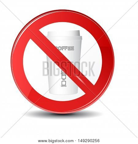 no drink or coffee allowed sign. Prohibition sign icon