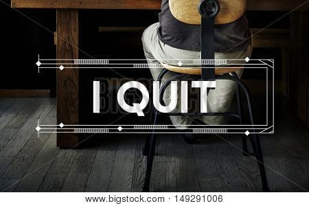 I Quit Relax Work Space Word Concept