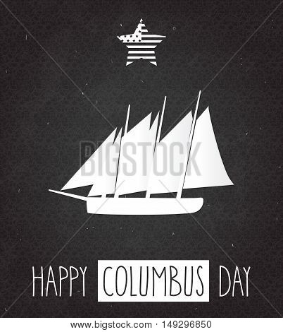 Columbus Day poster on black chalkboard with handwritten text and sailing boat. Vector illustration.