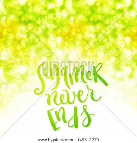 summer never ends hand drawn lettering over sparkling background, vector illustration