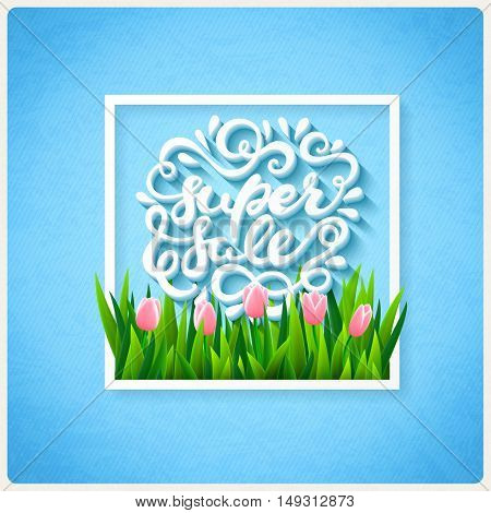 Super sale hand drawn lettering with tulip flowers, vector illustration