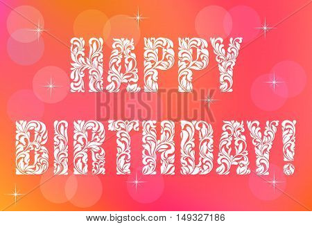 Inscription: Happy Birthday! Decorative Font With Swirls And Floral Elements. Holidays Lettering For