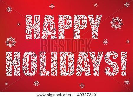 Inscription: Happy Holidays On A Red Background. Decorative Font With Swirls And Floral Elements. Ho