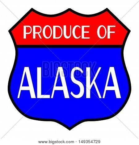 Route 66 style traffic sign with the legend Produce Of Alaska