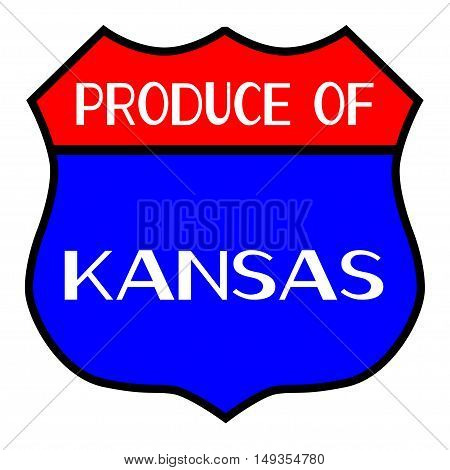 Route 66 style traffic sign with the legend Produce Of Kansas