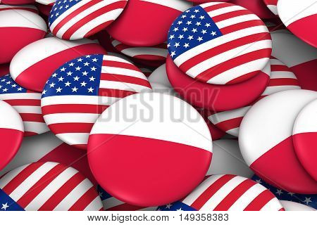 Usa And Poland Badges Background - Pile Of American And Polish Flag Buttons 3D Illustration