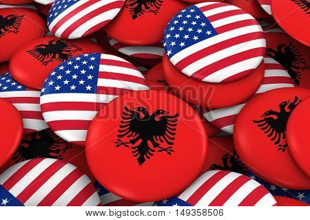 Usa And Albania Badges Background - Pile Of American And Albanian Flag Buttons 3D Illustration