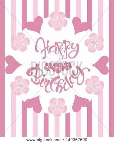 Beautiful vintage floral Happy Birthday congratulation card, hand draw pink flowers and hearts, lettering, vector illustration
