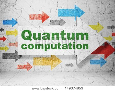 Science concept:  arrow with Quantum Computation on grunge textured concrete wall background, 3D rendering