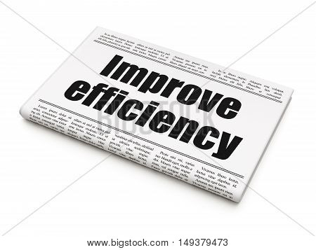 Business concept: newspaper headline Improve Efficiency on White background, 3D rendering