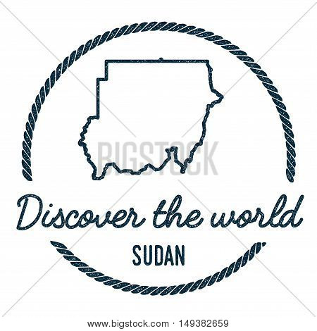 Sudan Map Outline. Vintage Discover The World Rubber Stamp With Sudan Map. Hipster Style Nautical Ru