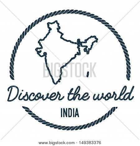 India Map Outline. Vintage Discover The World Rubber Stamp With India Map. Hipster Style Nautical Ru