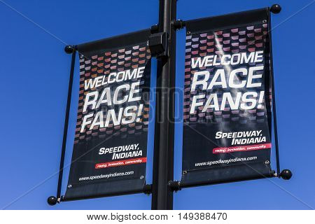 Indianapolis - Circa September 2016: Welcome Race Fans Sign in Speedway, Home of the Indianapolis Motor Speedway. IMS Hosts the Indy 500 and Brickyard 400 Auto Races II