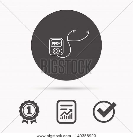 Music player icon. Songs portable device sign. Multimedia sound technology symbol. Report document, winner award and tick. Round circle button with icon. Vector