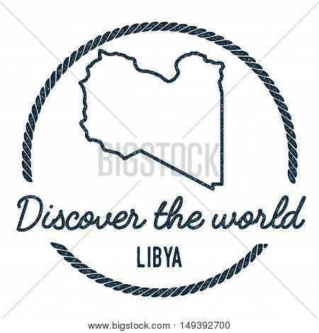 Libya Map Outline. Vintage Discover The World Rubber Stamp With Libya Map. Hipster Style Nautical Ru