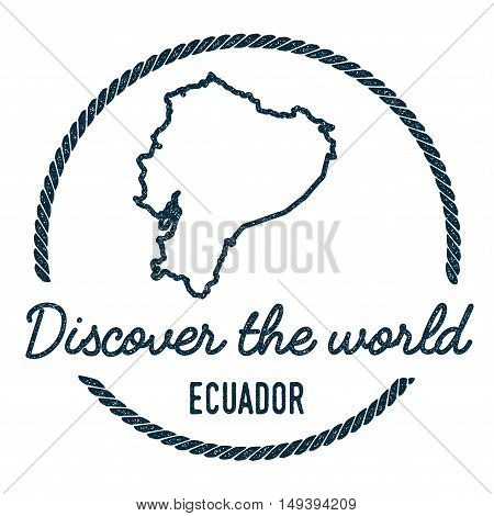 Ecuador Map Outline. Vintage Discover The World Rubber Stamp With Ecuador Map. Hipster Style Nautica