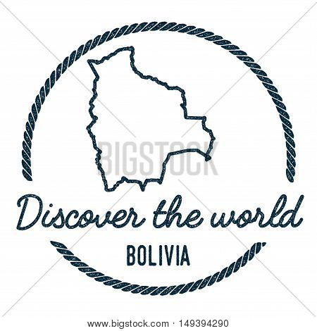 Bolivia Map Outline. Vintage Discover The World Rubber Stamp With Bolivia Map. Hipster Style Nautica