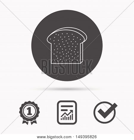Toast icon. Sliced bread piece sign. Bakery symbol. Report document, winner award and tick. Round circle button with icon. Vector