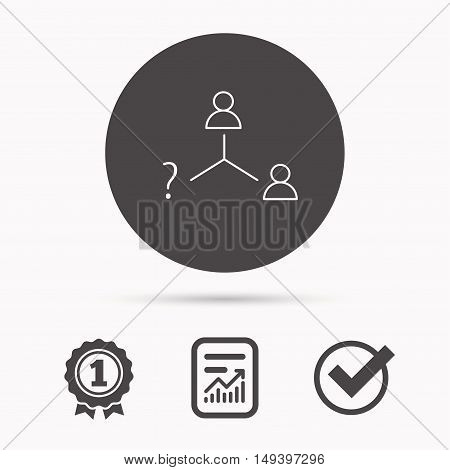 Vacancy or hire job icon. Teamwork sign. Question mark symbol. Report document, winner award and tick. Round circle button with icon. Vector