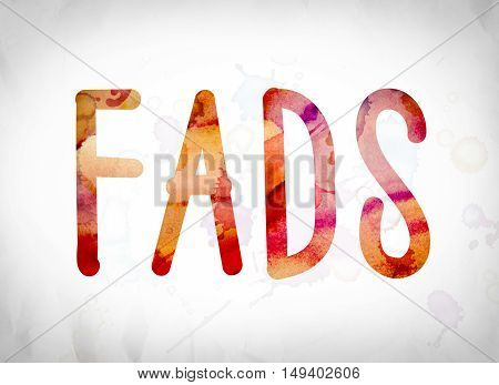 Fads Concept Watercolor Word Art