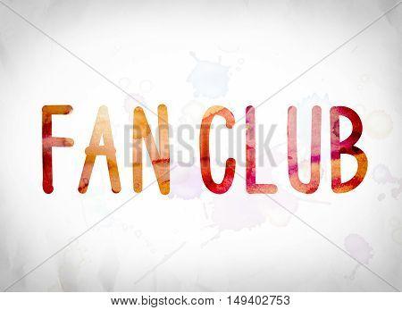 Fan Club Concept Watercolor Word Art