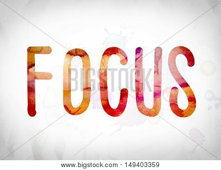 Focus Concept Watercolor Word Art