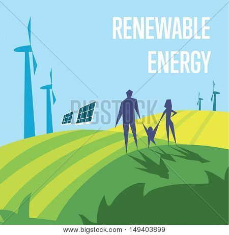 Renewable energy vector illustration. Family in green field with wind turbines and solar panels on background of blue sky. Production of energy from the sun and wind. Future technologies.