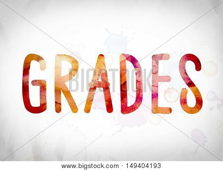 Grades Concept Watercolor Word Art