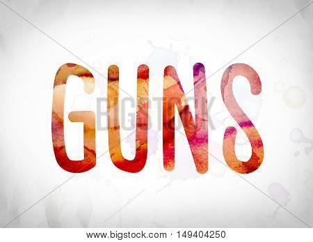 Guns Concept Watercolor Word Art